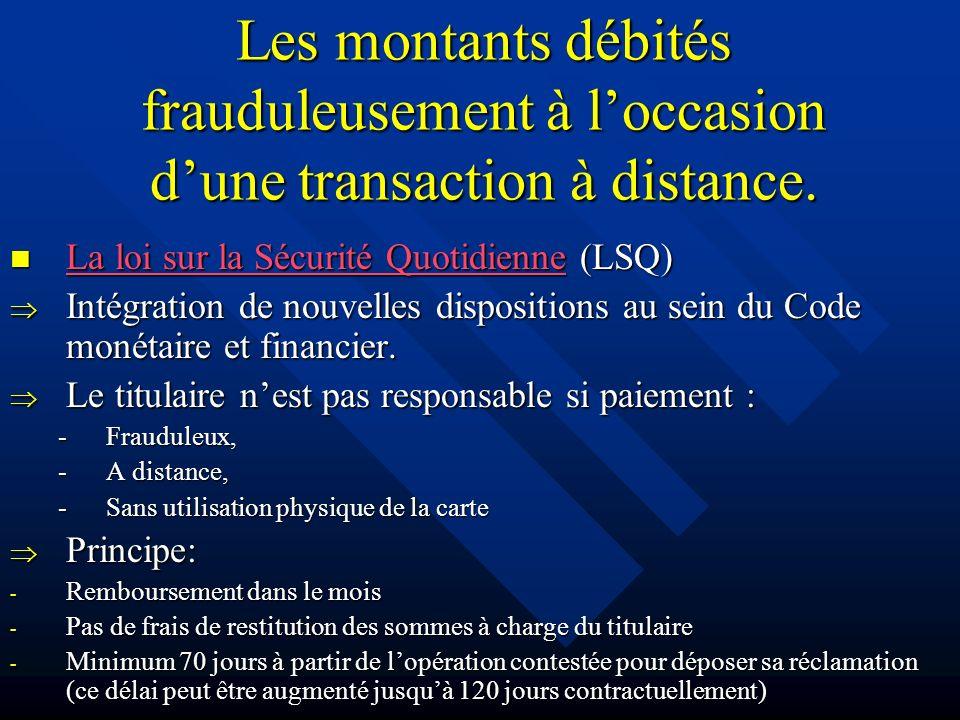 La loi sur la Sécurité Quotidienne (LSQ) La loi sur la Sécurité Quotidienne (LSQ) La loi sur la Sécurité Quotidienne La loi sur la Sécurité Quotidienne Intégration de nouvelles dispositions au sein du Code monétaire et financier.