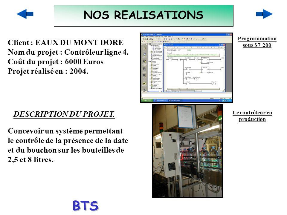 NOS REALISATIONS Client : EAUX DU MONT DORE Nom du projet : Contrôleur ligne 4. Coût du projet : 6000 Euros Projet réalisé en : 2004. DESCRIPTION DU P