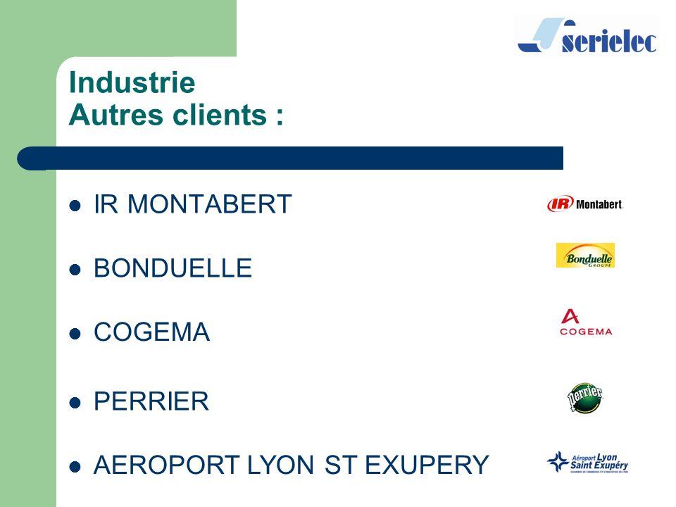 Industrie Autres clients : IR MONTABERT BONDUELLE COGEMA PERRIER AEROPORT LYON ST EXUPERY