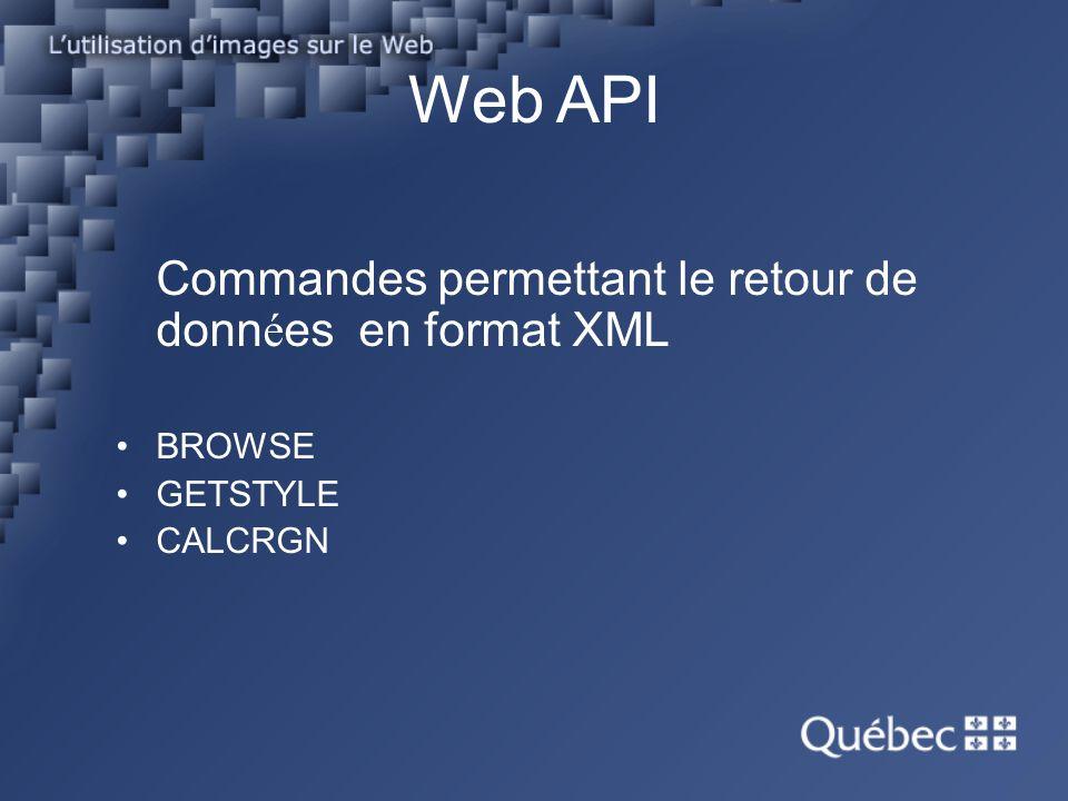 Web API Commandes permettant le retour de donn é es en format XML BROWSE GETSTYLE CALCRGN