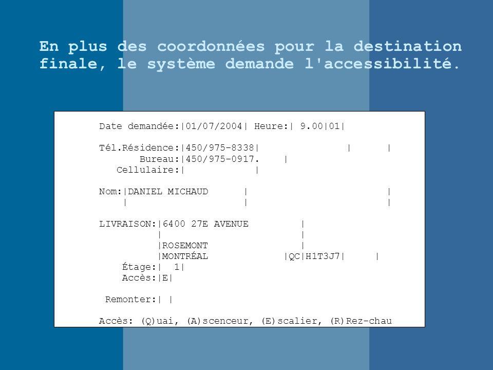 En plus des coordonnées pour la destination finale, le système demande l accessibilité.