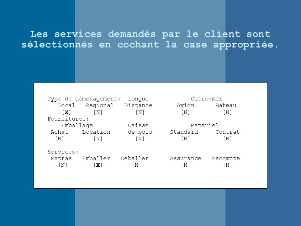 Les services demandés par le client sont sélectionnés en cochant la case appropriée.