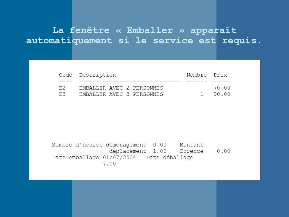 La fenêtre « Emballer » apparaît automatiquement si le service est requis.