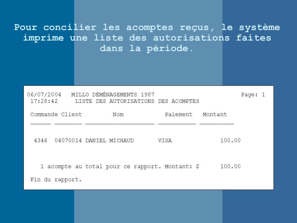 Pour concilier les acomptes reçus, le système imprime une liste des autorisations faites dans la période.