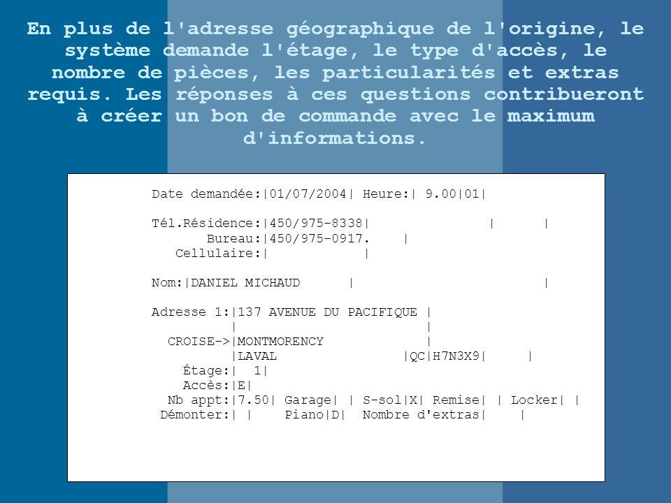En plus de l adresse géographique de l origine, le système demande l étage, le type d accès, le nombre de pièces, les particularités et extras requis.