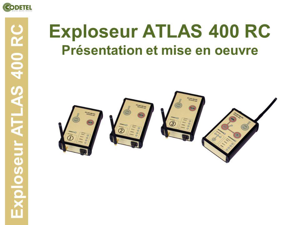 Exploseur ATLAS 400 RC Présentation et mise en oeuvre Exploseur ATLAS 400 RC
