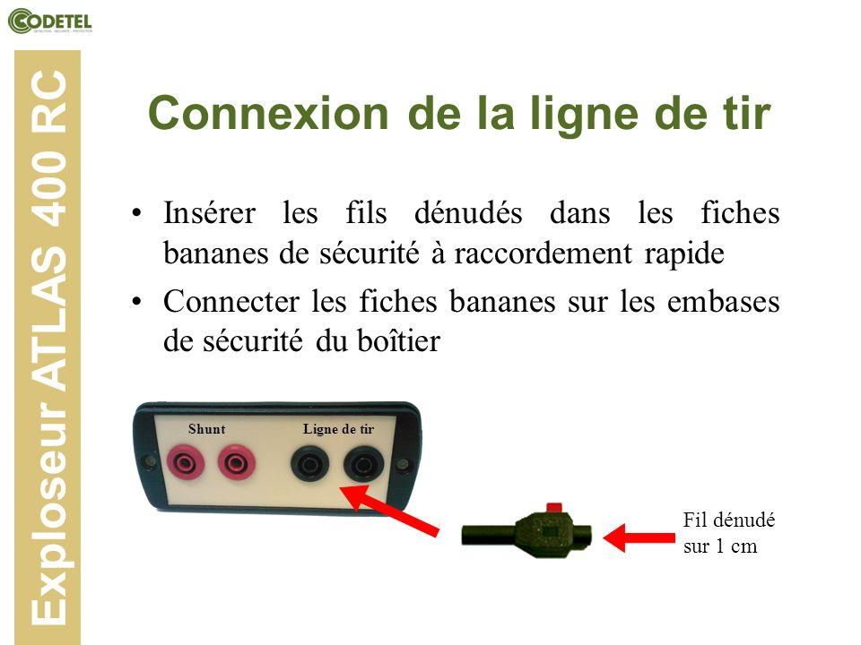 Connexion de la ligne de tir Insérer les fils dénudés dans les fiches bananes de sécurité à raccordement rapide Connecter les fiches bananes sur les e