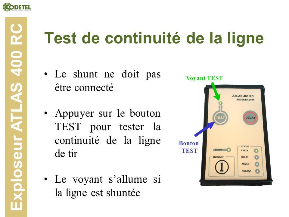 Test de continuité de la ligne Le shunt ne doit pas être connecté Appuyer sur le bouton TEST pour tester la continuité de la ligne de tir Le voyant sa