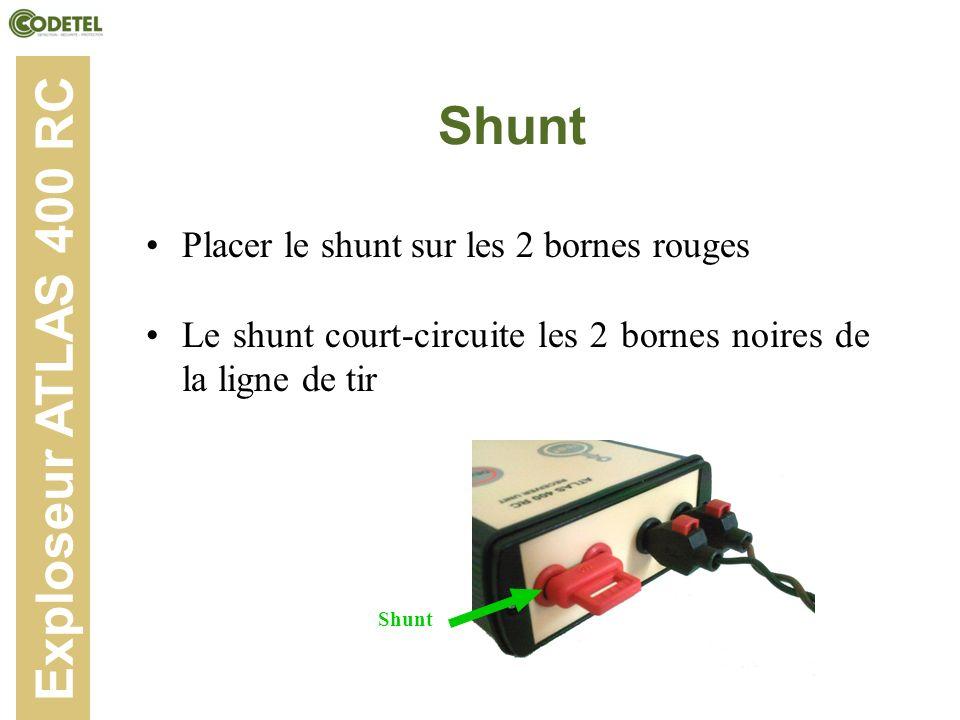 Shunt Placer le shunt sur les 2 bornes rouges Le shunt court-circuite les 2 bornes noires de la ligne de tir Exploseur ATLAS 400 RC Shunt