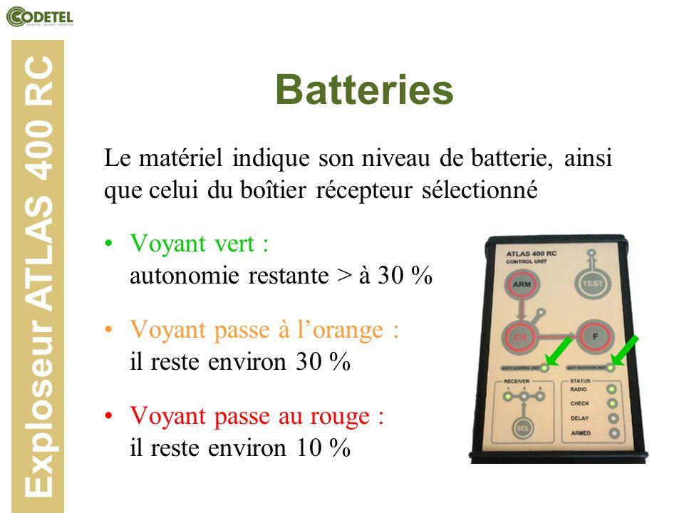 Batteries Voyant vert : autonomie restante > à 30 % Voyant passe à lorange : il reste environ 30 % Voyant passe au rouge : il reste environ 10 % Explo