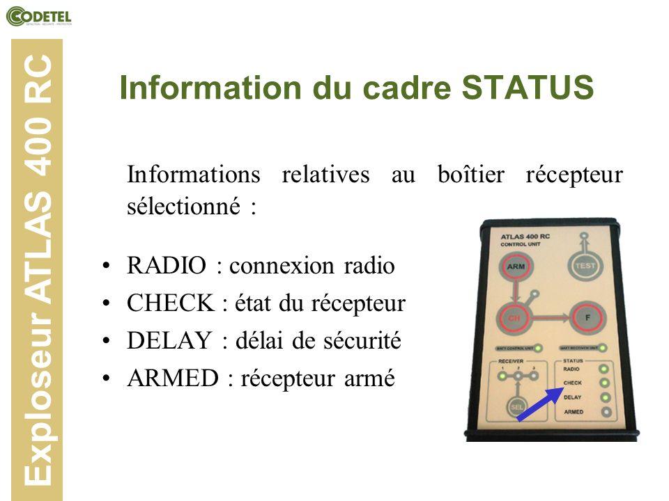 Informations relatives au boîtier récepteur sélectionné : RADIO : connexion radio CHECK : état du récepteur DELAY : délai de sécurité ARMED : récepteu