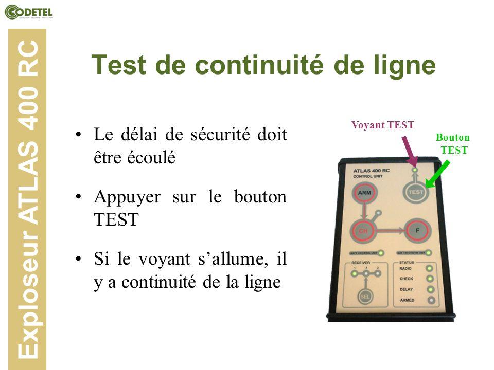 Test de continuité de ligne Le délai de sécurité doit être écoulé Appuyer sur le bouton TEST Si le voyant sallume, il y a continuité de la ligne Explo