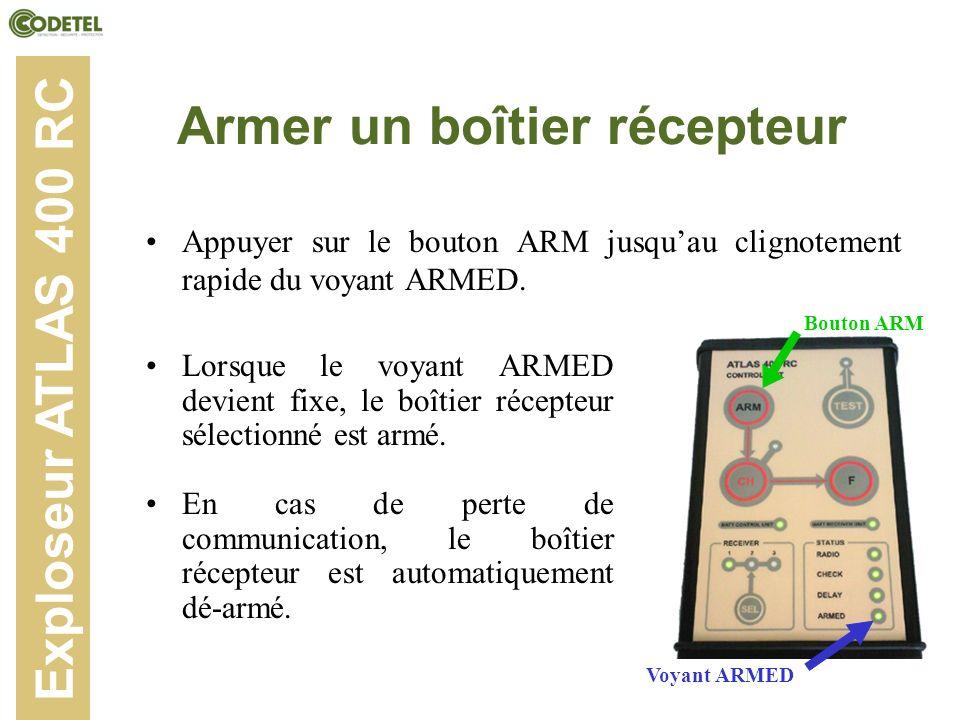 Armer un boîtier récepteur Appuyer sur le bouton ARM jusquau clignotement rapide du voyant ARMED. Exploseur ATLAS 400 RC Lorsque le voyant ARMED devie