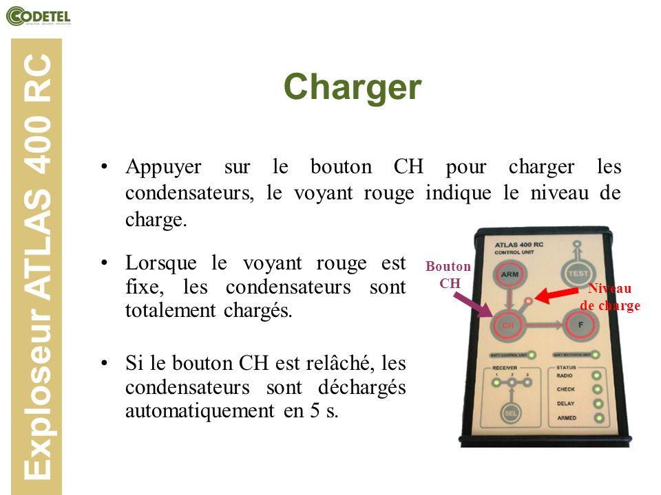 Charger Appuyer sur le bouton CH pour charger les condensateurs, le voyant rouge indique le niveau de charge. Exploseur ATLAS 400 RC Lorsque le voyant