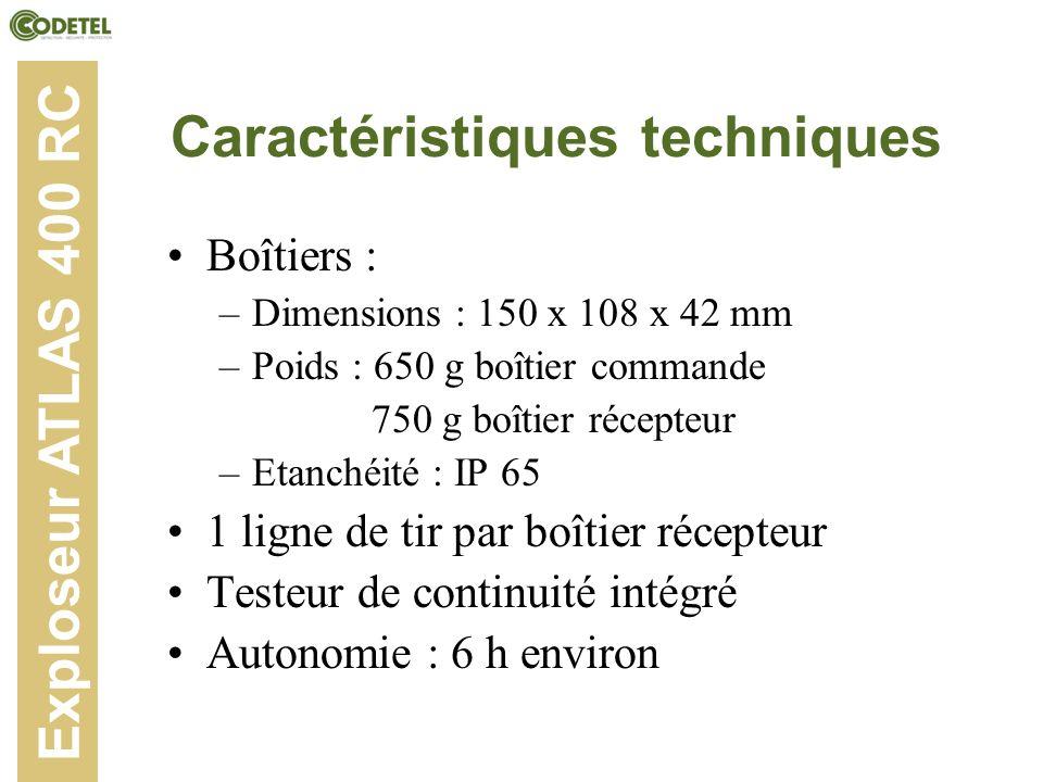 Caractéristiques techniques Boîtiers : –Dimensions : 150 x 108 x 42 mm –Poids : 650 g boîtier commande 750 g boîtier récepteur –Etanchéité : IP 65 1 l