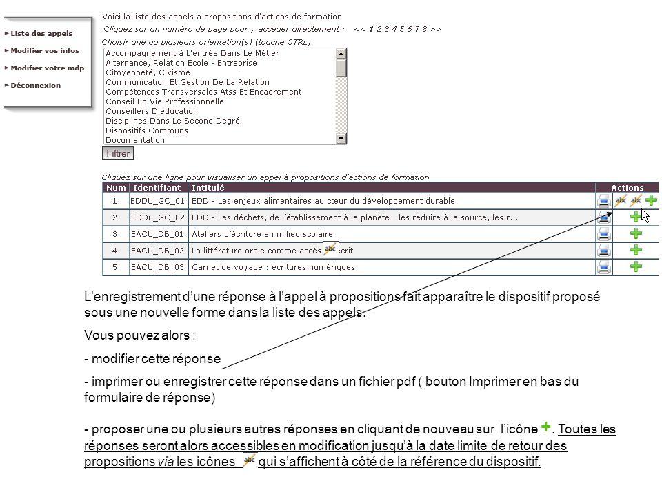 Lenregistrement dune réponse à lappel à propositions fait apparaître le dispositif proposé sous une nouvelle forme dans la liste des appels.