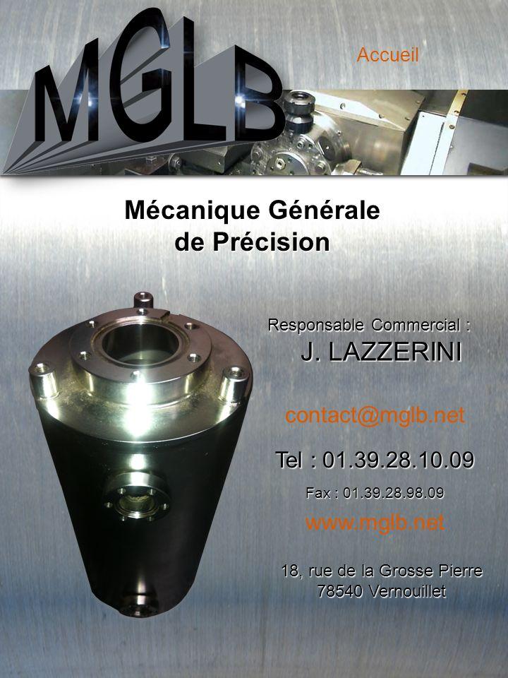 Accueil Mécanique Générale de Précision Responsable Commercial : J.