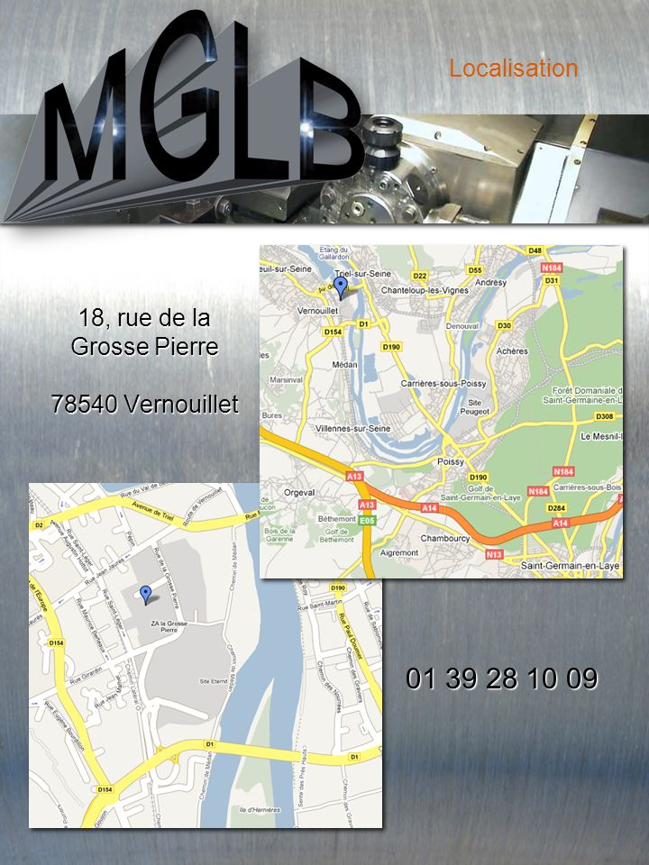 Localisation 18, rue de la Grosse Pierre 78540 Vernouillet 01 39 28 10 09