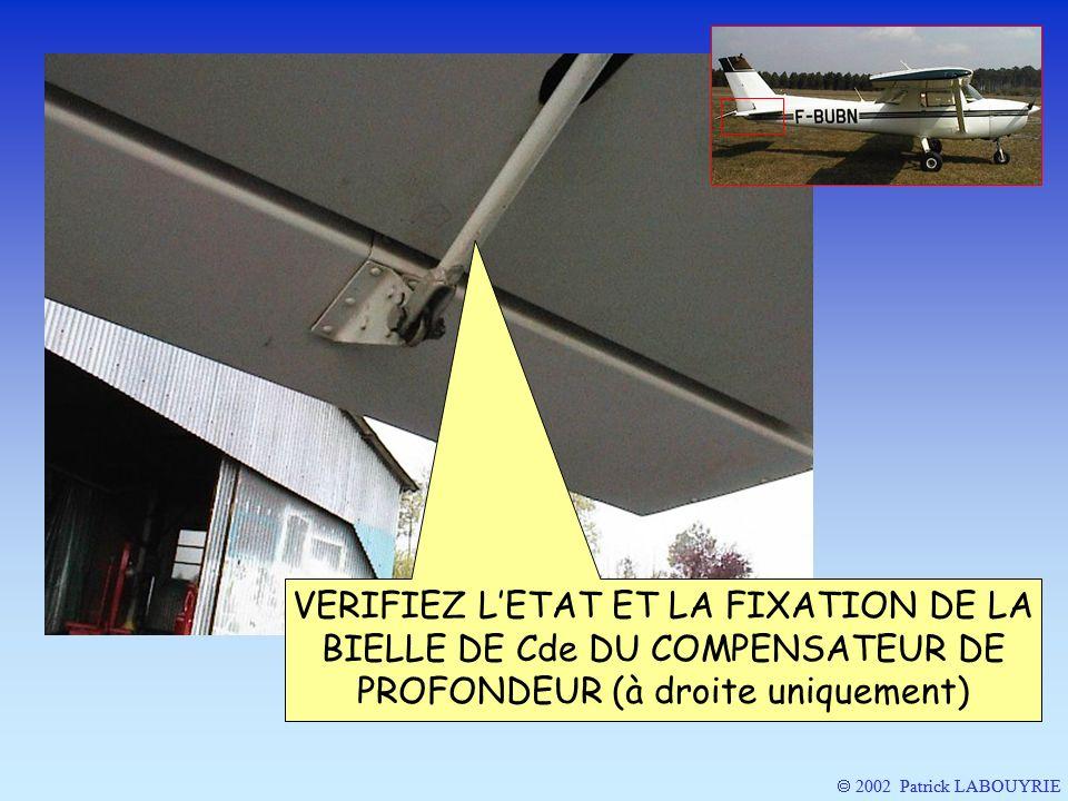 2002 Patrick LABOUYRIE VERIFIEZ LETAT ET LA FIXATION DE LA BIELLE DE Cde DU COMPENSATEUR DE PROFONDEUR (à droite uniquement)