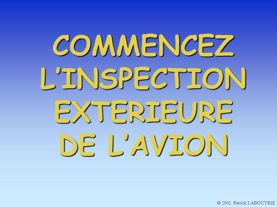 COMMENCEZ LINSPECTION EXTERIEURE DE LAVION 2002 Patrick LABOUYRIE