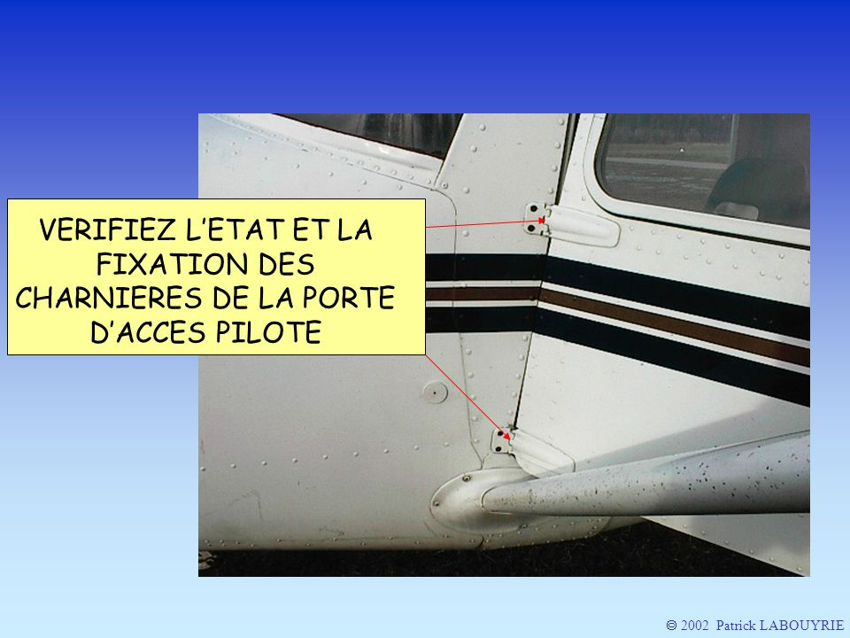2002 Patrick LABOUYRIE VERIFIEZ LETAT ET LA FIXATION DES CHARNIERES DE LA PORTE DACCES PILOTE