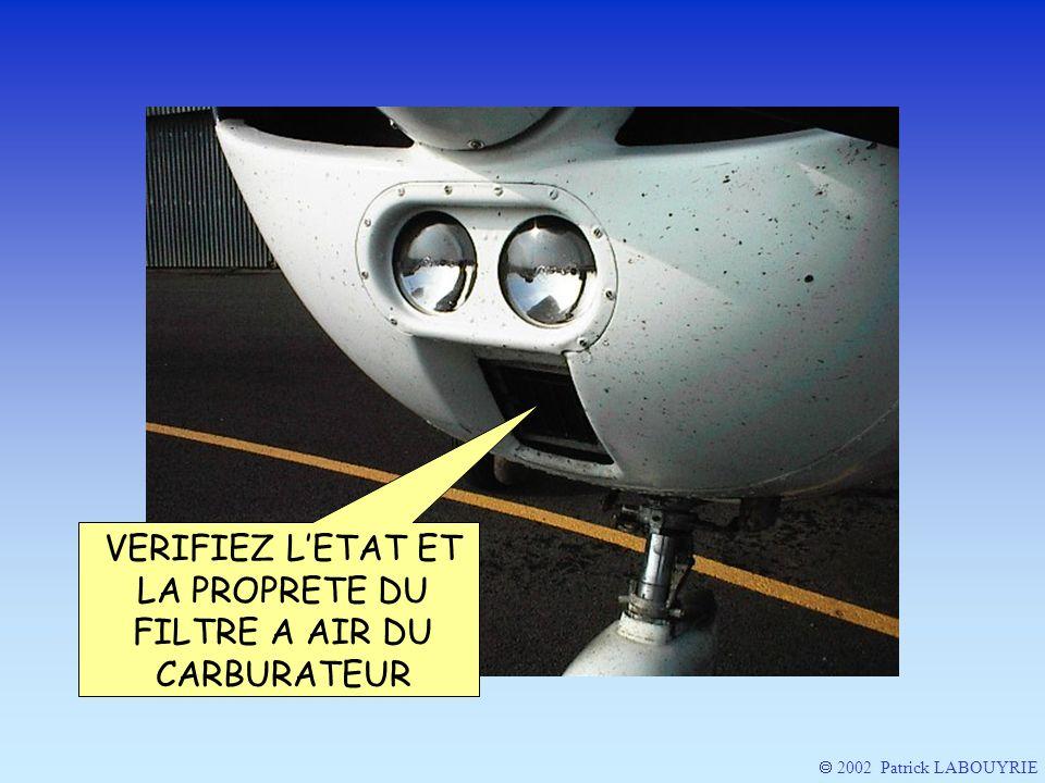 VERIFIEZ LETAT ET LA PROPRETE DU FILTRE A AIR DU CARBURATEUR 2002 Patrick LABOUYRIE