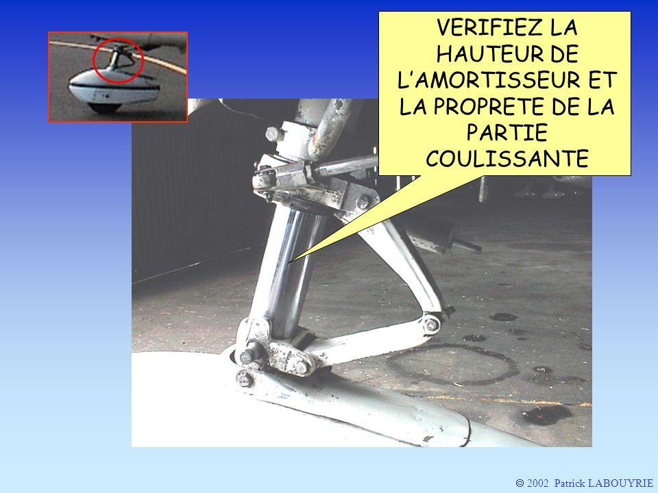 VERIFIEZ LA HAUTEUR DE LAMORTISSEUR ET LA PROPRETE DE LA PARTIE COULISSANTE 2002 Patrick LABOUYRIE
