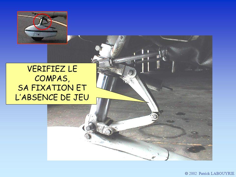 VERIFIEZ LE COMPAS, SA FIXATION ET LABSENCE DE JEU 2002 Patrick LABOUYRIE
