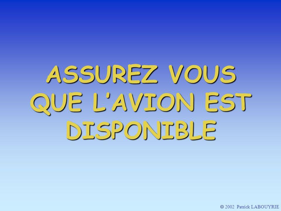 2002 Patrick LABOUYRIE ASSUREZ VOUS QUE LAVION EST DISPONIBLE