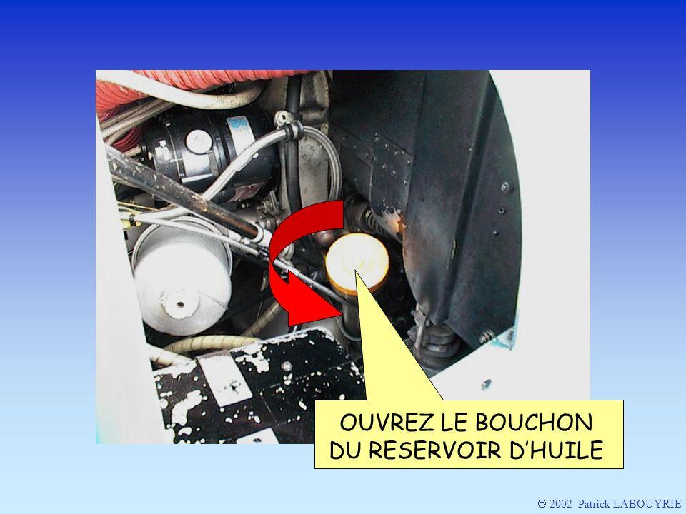 OUVREZ LE BOUCHON DU RESERVOIR DHUILE 2002 Patrick LABOUYRIE