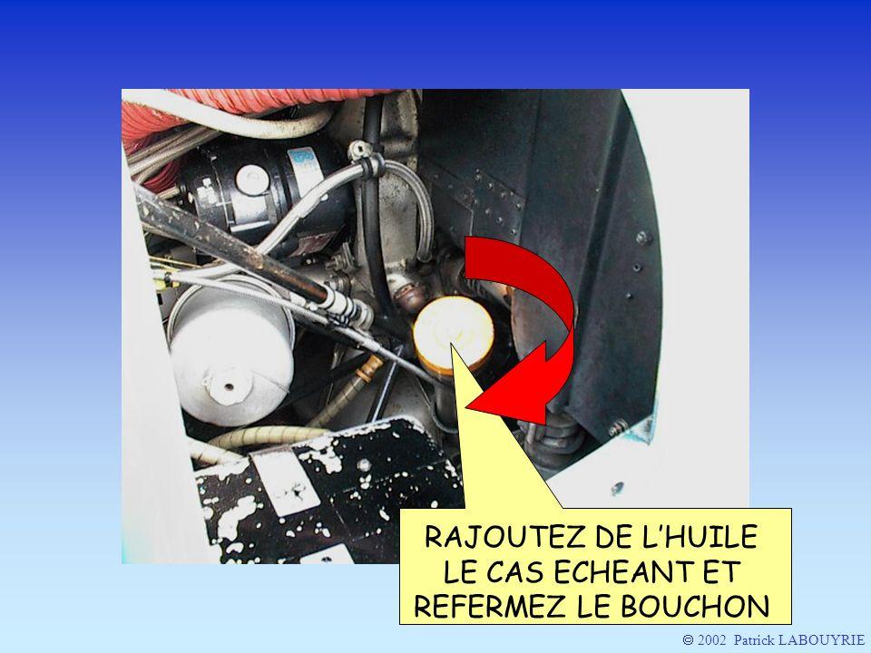 RAJOUTEZ DE LHUILE LE CAS ECHEANT ET REFERMEZ LE BOUCHON 2002 Patrick LABOUYRIE