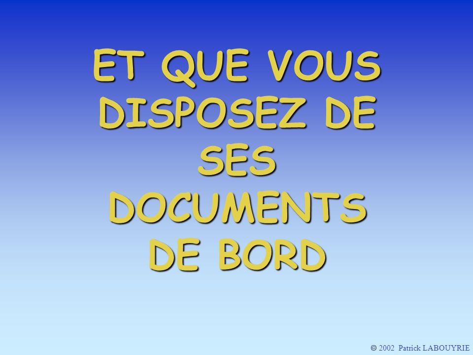 VERIFIEZ LETAT DES BORDS DATTAQUE DE LHELICE (absence dimpacts profonds notamment) 2002 Patrick LABOUYRIE