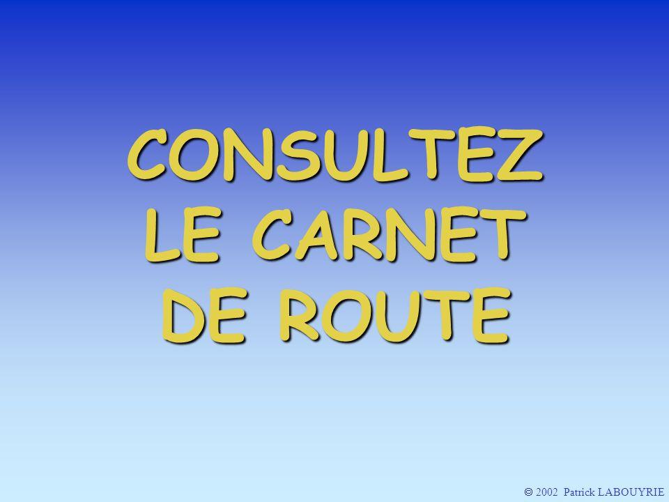 CONSULTEZ LE CARNET DE ROUTE 2002 Patrick LABOUYRIE