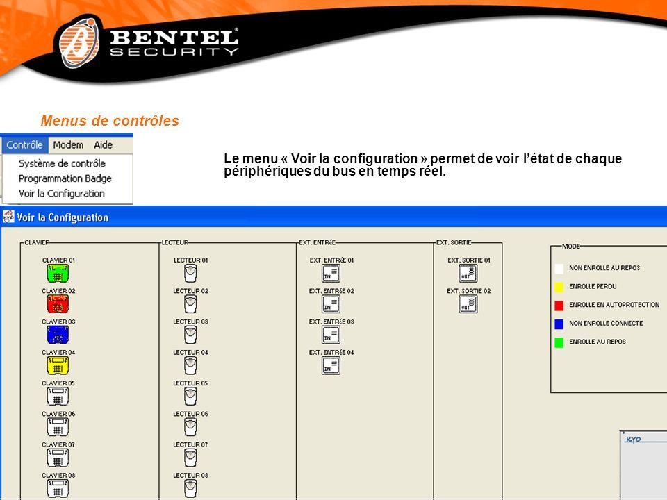 Menus de contrôles Le menu « Voir la configuration » permet de voir létat de chaque périphériques du bus en temps réel.