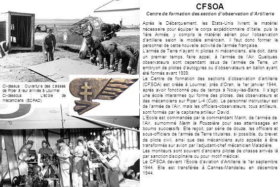 CFSOA Centre de formation des section dobservation dArtillerie Après le Débarquement, les Etats-Unis livrent le matériel nécessaire pour équiper le co