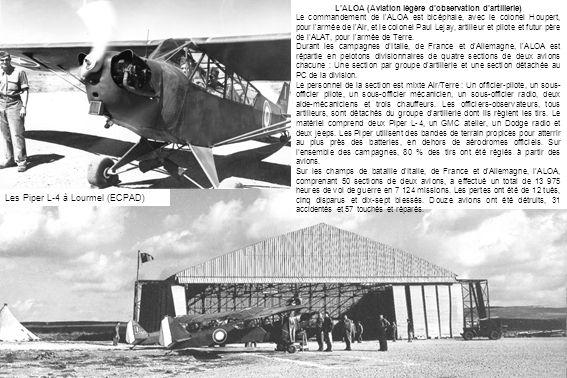 LALOA (Aviation légère dobservation dartillerie) Le commandement de l'ALOA est bicéphale, avec le colonel Houpert, pour l'armée de l'Air, et le colone