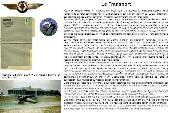 Le Transport Après le débarquement du 8 novembre 1942, tous les moyens de transport passent sous l'autorité du général commandant lAir. Le Service civ