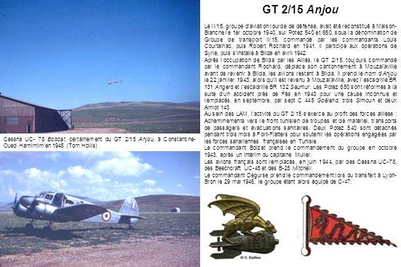 GT 2/15 Anjou Le II/15, groupe d'aviation lourde de défense, avait été reconstitué à Maison- Blanche le 1er octobre 1940, sur Potez 540 et 650, sous l