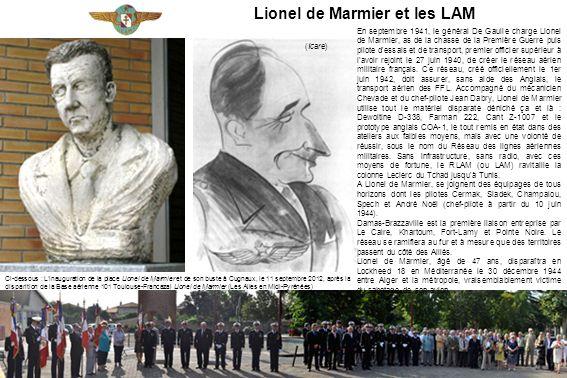 Lionel de Marmier et les LAM En septembre 1941, le général De Gaulle charge Lionel de Marmier, as de la chasse de la Première Guerre puis pilote d'ess