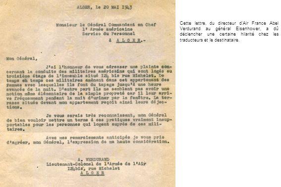 Cette lettre, du directeur dAir France Abel Verdurand au général Eisenhower, a dû déclencher une certaine hilarité chez les traducteurs et le destinat