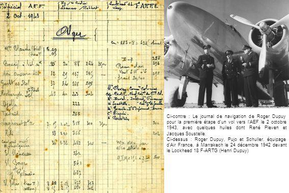 Ci-contre : Le journal de navigation de Roger Dupuy pour la première étape dun vol vers lAEF le 2 octobre 1943, avec quelques huiles dont René Pleven