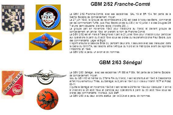 GBM 2/52 Franche-Comté Le GBM 2/52 Franche-Comté, avec ses escadrilles SAL 19 et BR 104, fait partie de la 34ème Escadre de bombardement moyen. Le 27