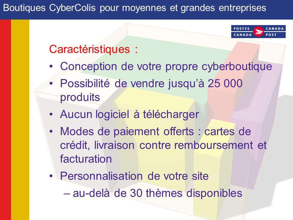 Boutiques CyberColis pour moyennes et grandes entreprises Caractéristiques : Conception de votre propre cyberboutique Possibilité de vendre jusquà 25