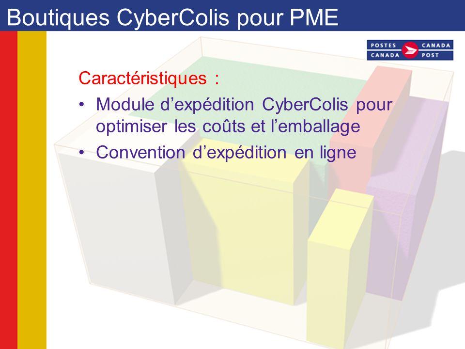 Caractéristiques : Module dexpédition CyberColis pour optimiser les coûts et lemballage Convention dexpédition en ligne Boutiques CyberColis pour PME