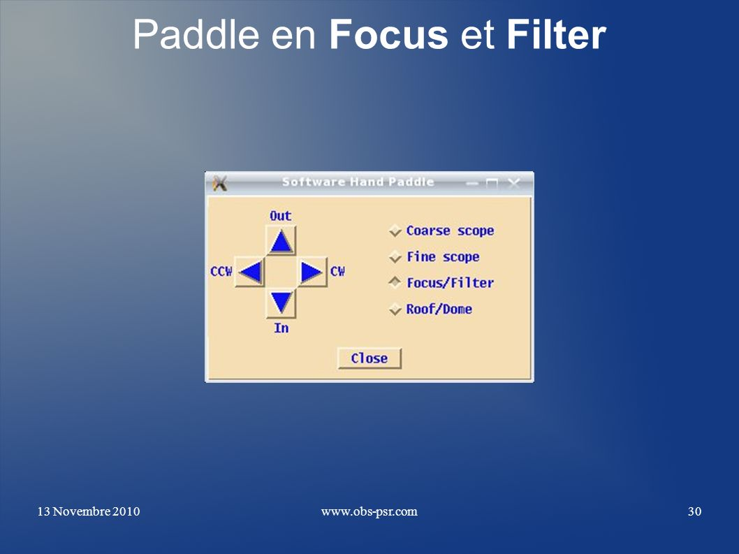 13 Novembre 2010www.obs-psr.com30 Paddle en Focus et Filter