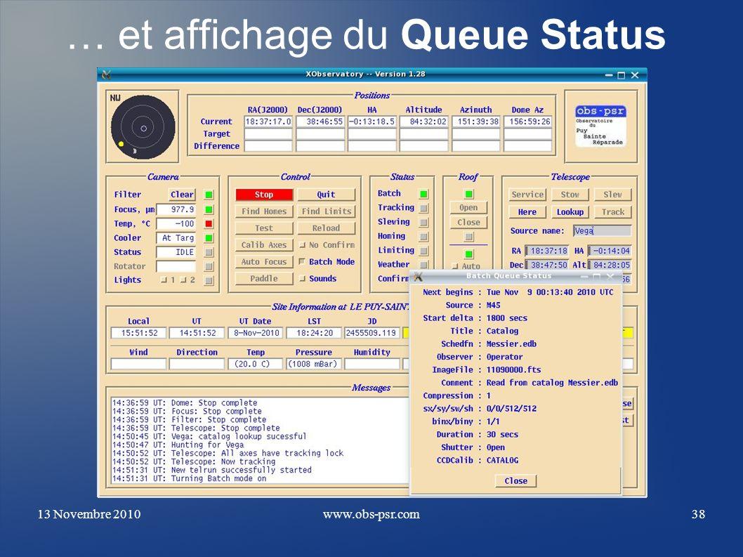 13 Novembre 2010www.obs-psr.com38 … et affichage du Queue Status