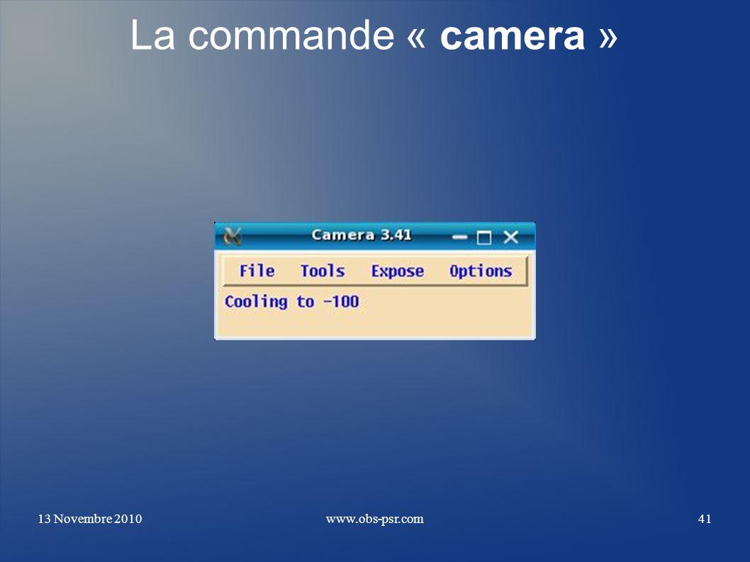 13 Novembre 2010www.obs-psr.com41 La commande « camera »