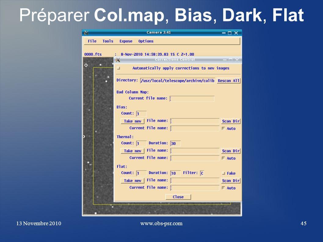 13 Novembre 2010www.obs-psr.com45 Préparer Col.map, Bias, Dark, Flat