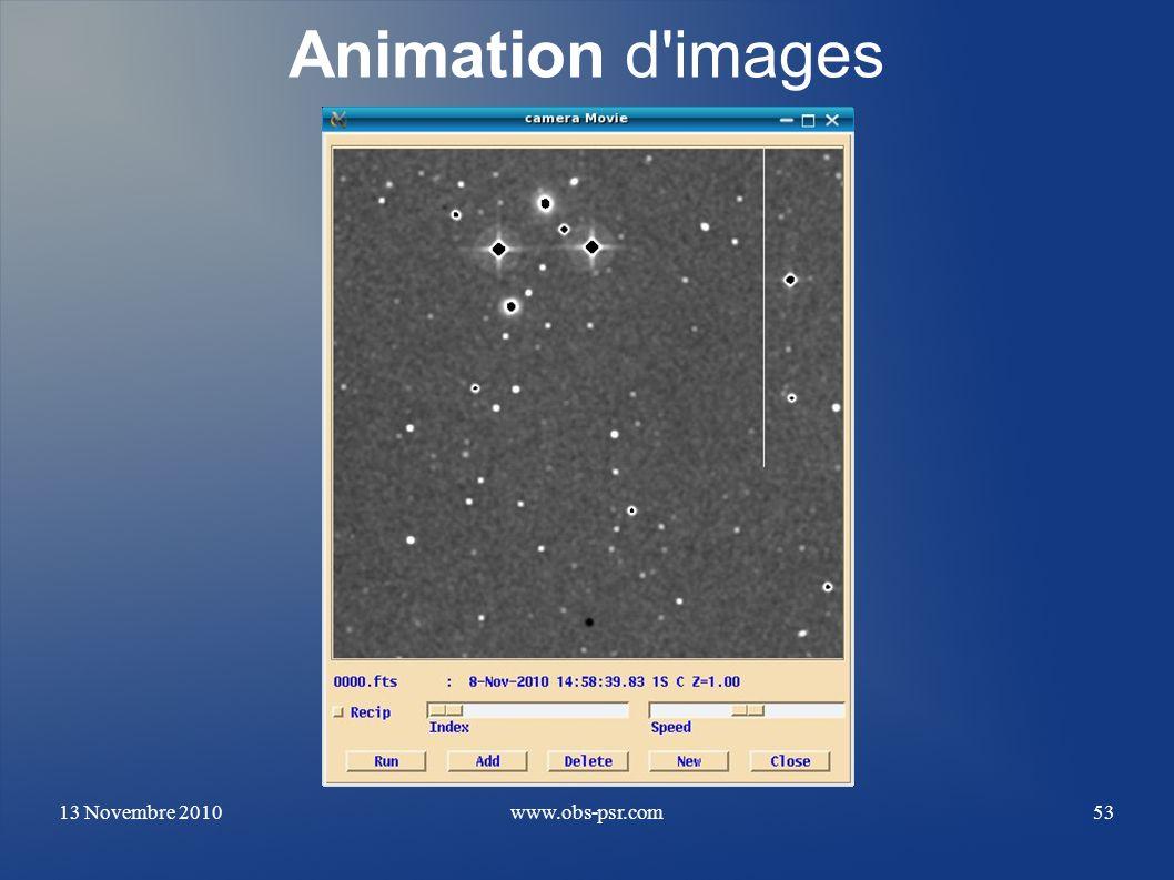 13 Novembre 2010www.obs-psr.com53 Animation d'images