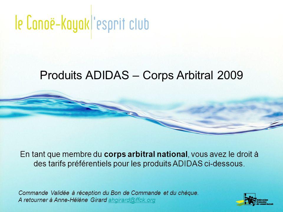 Produits ADIDAS – Corps Arbitral 2009 En tant que membre du corps arbitral national, vous avez le droit à des tarifs préférentiels pour les produits ADIDAS ci-dessous.